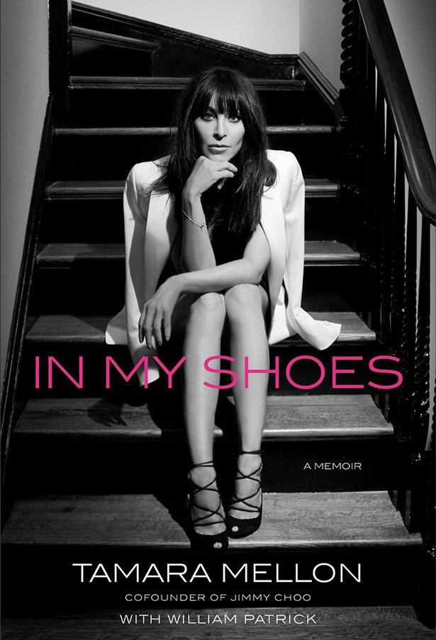<strong><em>In My Shoes: A Memoir</em> by Tamara Mellon </strong><br> The former chief creative officer and co-founder of Jimmy Choo, Tamara Mellon, opens her shoe closet and so much more in this candid personal and professional memoir about how she built a billion-dollar brand. Kick off your heels and spend a night in reading this baby – you won't be able to put it down.