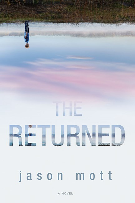 The Returned by Jason Mott Harlequin Mira, $29.99