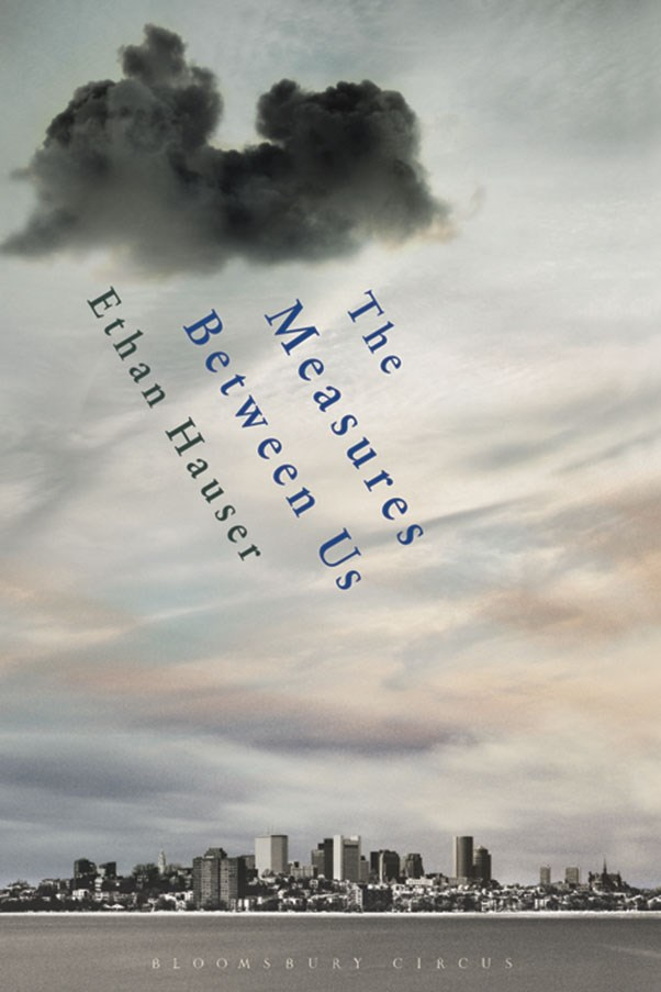 <strong><em>The Measures Between Us</em> by Ethan Hauser </strong> <p>Bloomsbury Publishing, $29.99</p> <p>As an ominous storm threatens to hit America's East Coast, three Boston families face their own personal crises. A high-school teacher and his wife consider putting their adult daughter into psychiatric care, a psychologist is testing the boundaries of his marriage and a single father is struggling to raise an autistic child. An intimate study of detachment and belonging, set against the suspense of the oncoming downpour. </p>