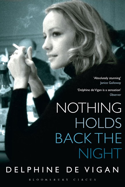 Nothing Holds Back The Night by Delphine de Vigan Bloosmbury, $29.99