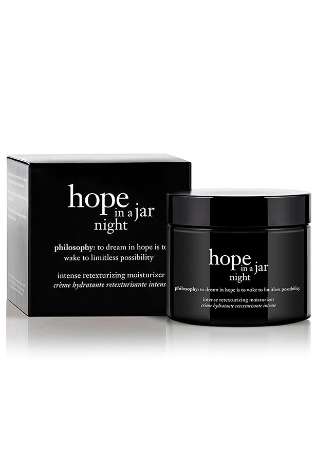 hope in a jar, $55, philosophy, 1800 812 663 Philosophy's cream is an all-rounder, providing the skin with hydration and improving the appearance of fine lines, with sweet almond oil and anti-inflammatory properties.