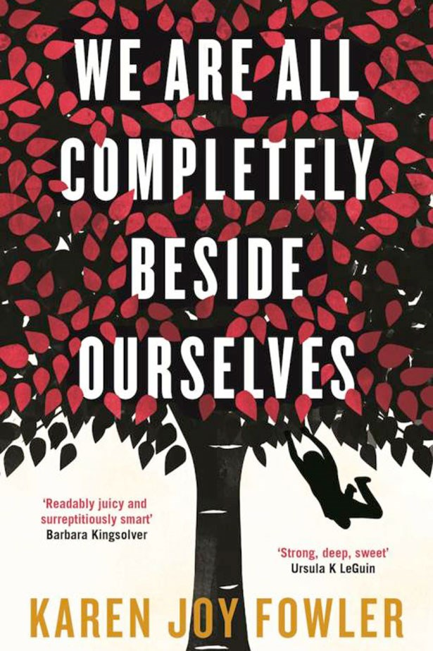 <p>We are all completely beside ourselves</p> <p>By Karen Joy Fowler</p> <p>There's something very different about Rosemary and her twin sister, who are part of a seriously twisted experiment.</p> <p>$39.99, Allen & Unwin</p>