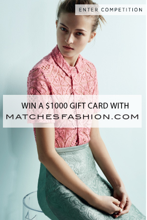 Win a $1,000 gift card with MATCHESFASHION.COM