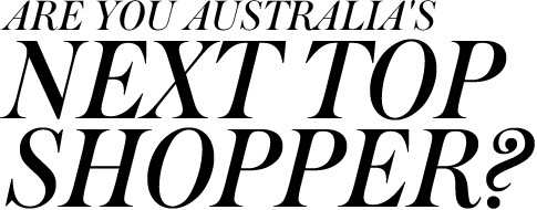Are you Australia's next top shopper?
