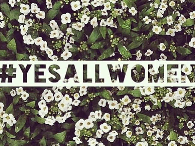 Why #YesAllWomen is one of the most important hashtags on Twitter