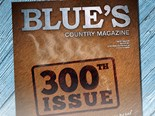Blue's Country magazine issue 300 on-sale now
