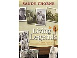 Living Legends: true tales of extraordinary old-timers by Sandy Thorne